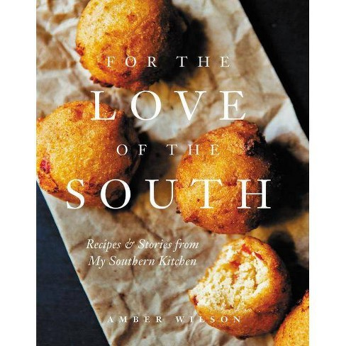 For the Love of the South - by  Amber Wilson (Hardcover) - image 1 of 1