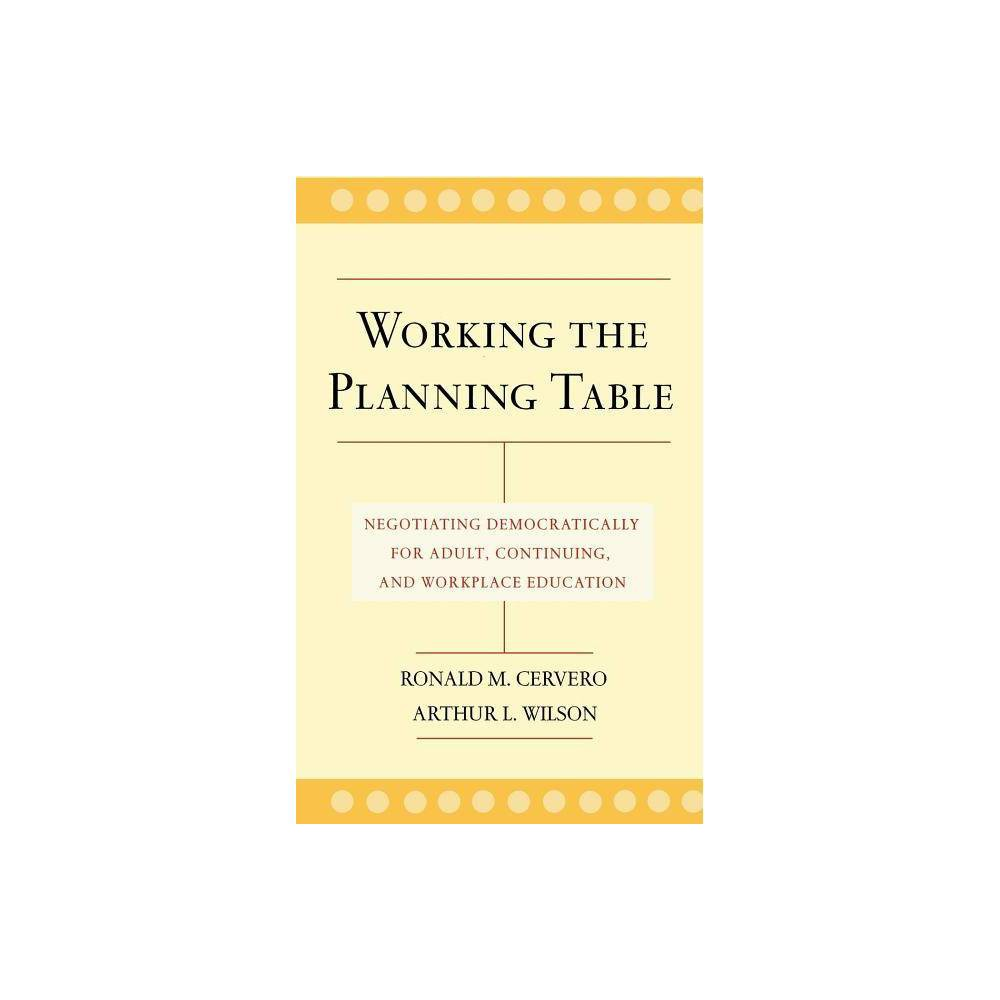 Working Planning Table Negotiating By Ronald M Cervero Arthur L Wilson Hardcover