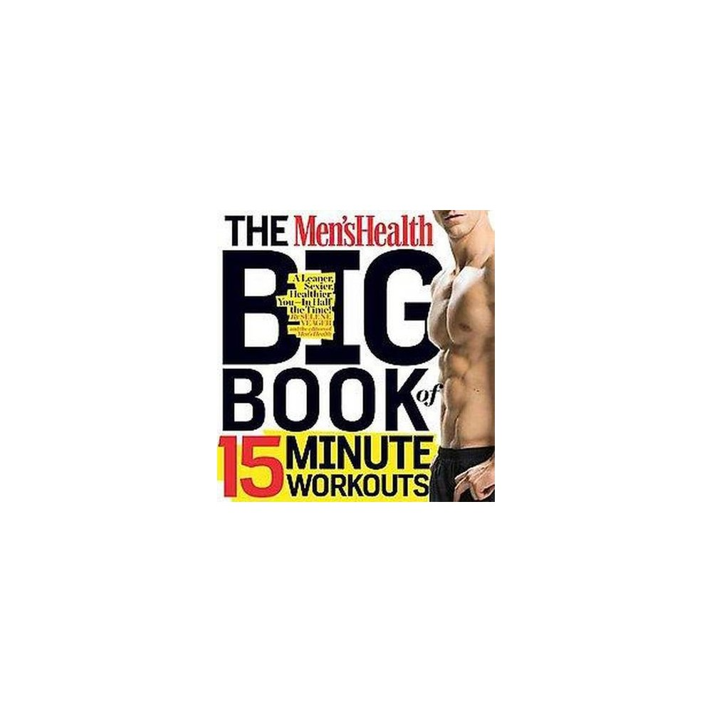 Men's Health Big Book of 15 Minute Workouts (Paperback) (Selene Yeager)