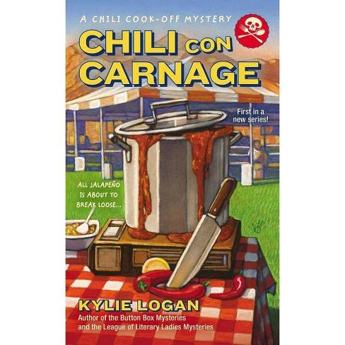 Chili Con Carnage - (Chili Cook-Off Mysteries) by  Kylie Logan (Paperback) - image 1 of 1