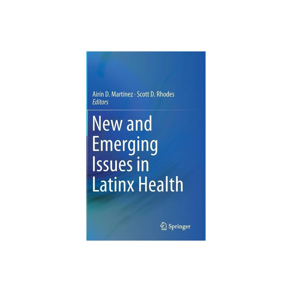 New and Emerging Issues in Latinx Health - (Hardcover)