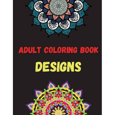 Adult Coloring Book Designs - By O Claude (paperback) : Target