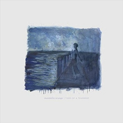 Mandolin Orange - Tides Of A Teardrop (First Edition)(Vinyl)