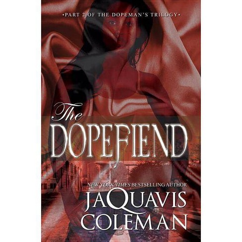 The Dopefiend ( Dopeman's Trilogy) (Reissue) (Paperback) by Jaquavis Coleman - image 1 of 1