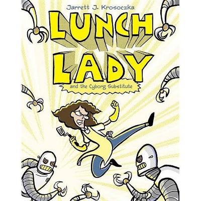 Lunch Lady 1 ( Lunch Lady) - by Jarrett J. Krosoczka (Paperback)