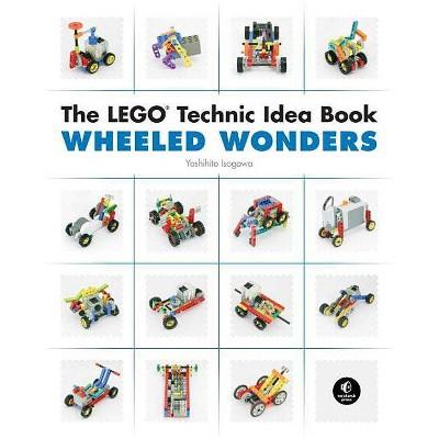 The Lego Technic Idea Book: Wheeled Wonders - by  Yoshihito Isogawa (Paperback)