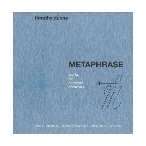 Dunne - Timothy Dunne: Metaphrase - Works for Chamber Orchestra (CD) - image 1 of 1