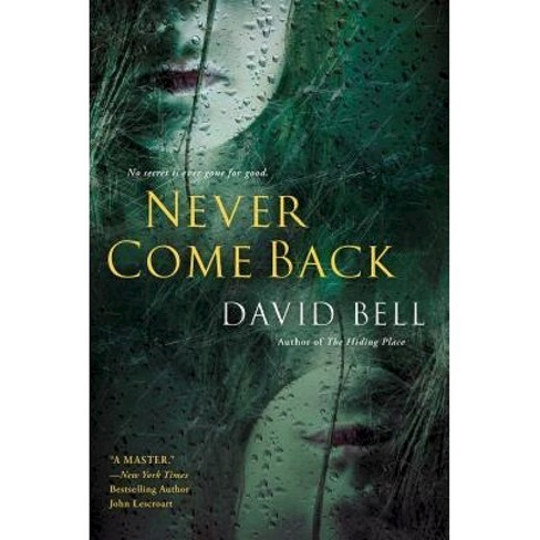 Never Come Back (Paperback) by David Bell - image 1 of 1