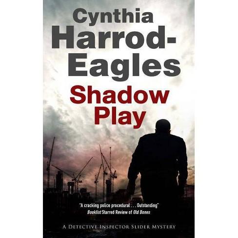 Shadow Play - (Bill Slider Mystery) by  Cynthia Harrod-Eagles (Hardcover) - image 1 of 1