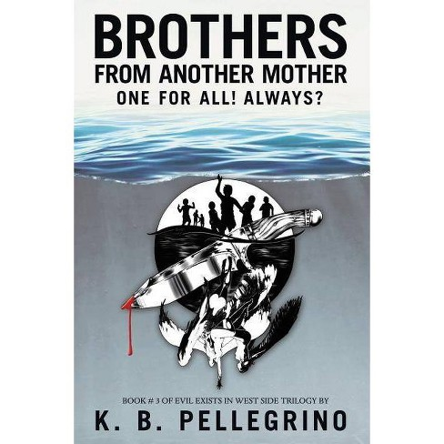 Brothers from Another Mother - by  K B Pellegrino (Paperback) - image 1 of 1