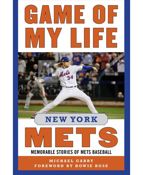 Game of My Life New York Mets : Memorable Stories of Mets Baseball (Hardcover) (Michael Garry) - image 1 of 1