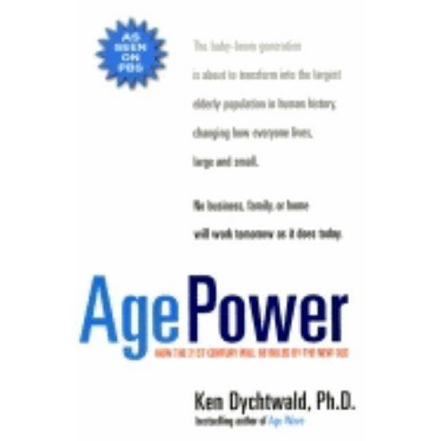 Age Power - by  Ken Dychtwald (Paperback) - image 1 of 1