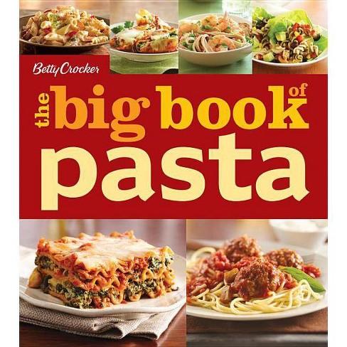Betty Crocker the Big Book of Pasta - (Betty Crocker Big Book) (Paperback) - image 1 of 1