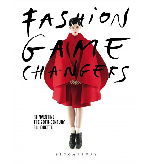 Fashion Game Changers : Reinventing the 20th-Century Silhouette -  (Paperback) - image 1 of 1