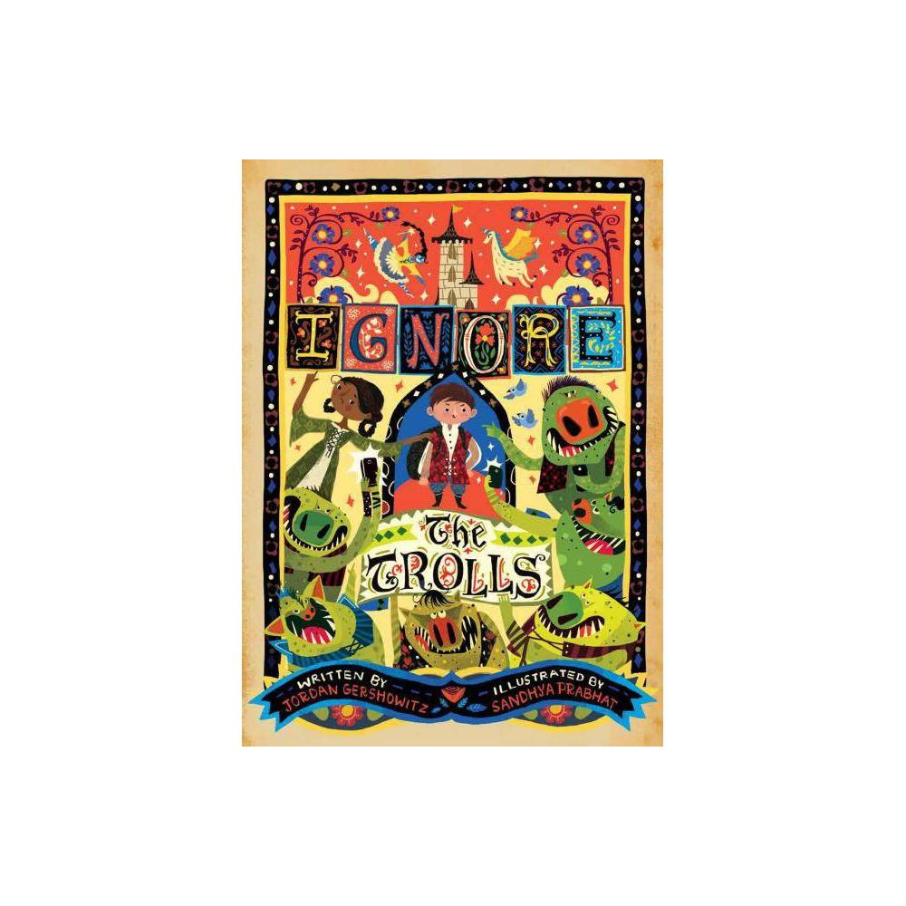 Ignore The Trolls By Jordan Gershowitz Hardcover