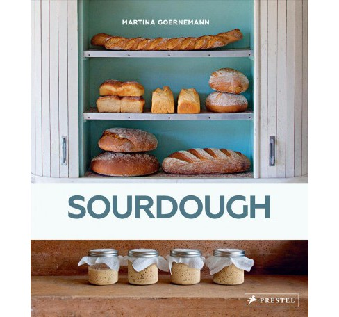 Sourdough : Four Days to Happiness -  by Martina Goernemann (Hardcover) - image 1 of 1