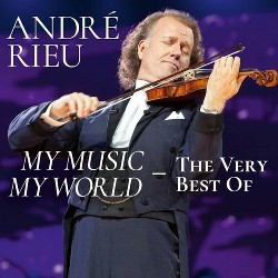 Andre Rieu - My Music- My World: The Very Best Of (CD)