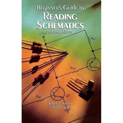 PBS Beginners Guide to Reading Schematics 2/E - 2nd Edition by  Robert J Traister & Traister Robert & Lisk Anna (Paperback) - image 1 of 1