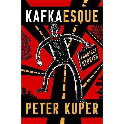 Kafkaesque - by  Franz Kafka (Hardcover)