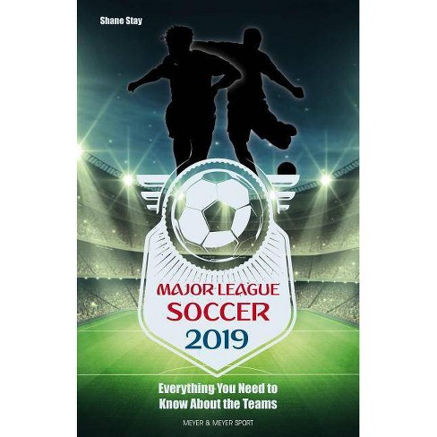 Major League Soccer 2019 - by  Shane Stay (Paperback) - image 1 of 1