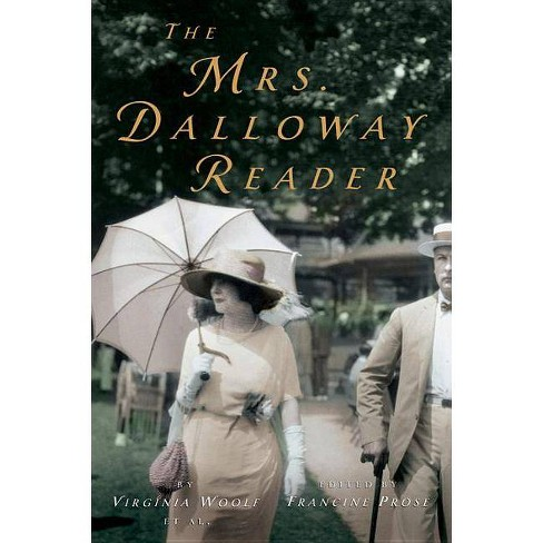 The Mrs. Dalloway Reader - by  Virginia Woolf & Francine Prose (Paperback) - image 1 of 1