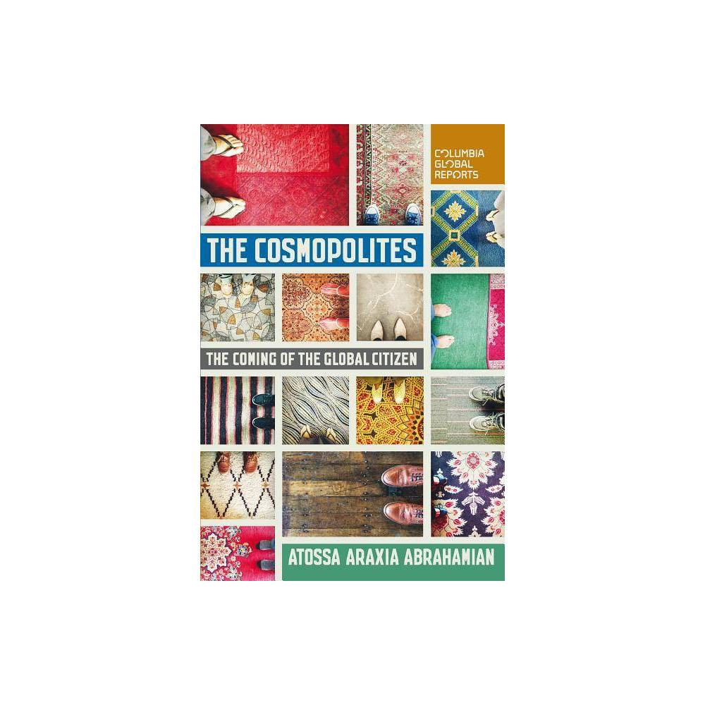 ISBN 9780990976363 product image for The Cosmopolites - by Atossa Araxia Abrahamian (Paperback) | upcitemdb.com