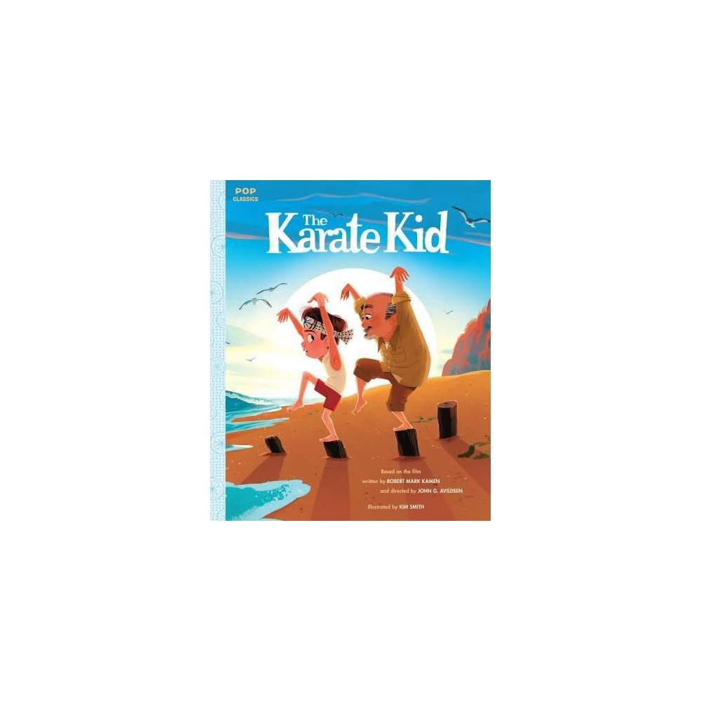 Karate Kid : The Classic Illustrated Storybook - Ill (Pop Classics) (Hardcover)