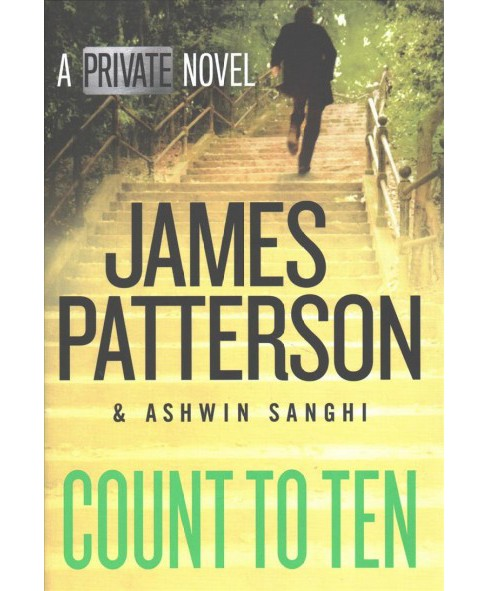 Count to Ten -  (Private) by James Patterson & Ashwin Sanghi (Hardcover) - image 1 of 1