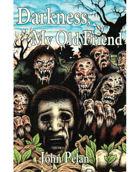 Darkness, My Old Friend (Hardcover) (John Pelan) - image 1 of 1