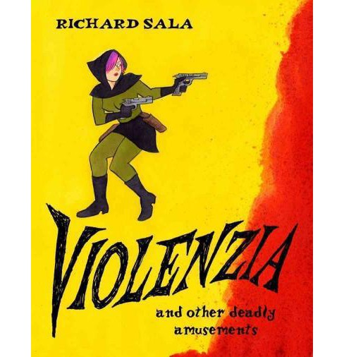 Violenzia and Other Deadly Amusements (Paperback) (Richard Sala) - image 1 of 1