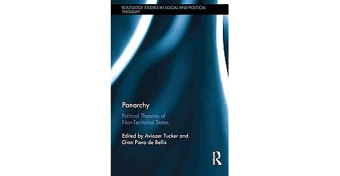 Panarchy : Political Theories of Non-Territorial States -  (Hardcover) - image 1 of 1