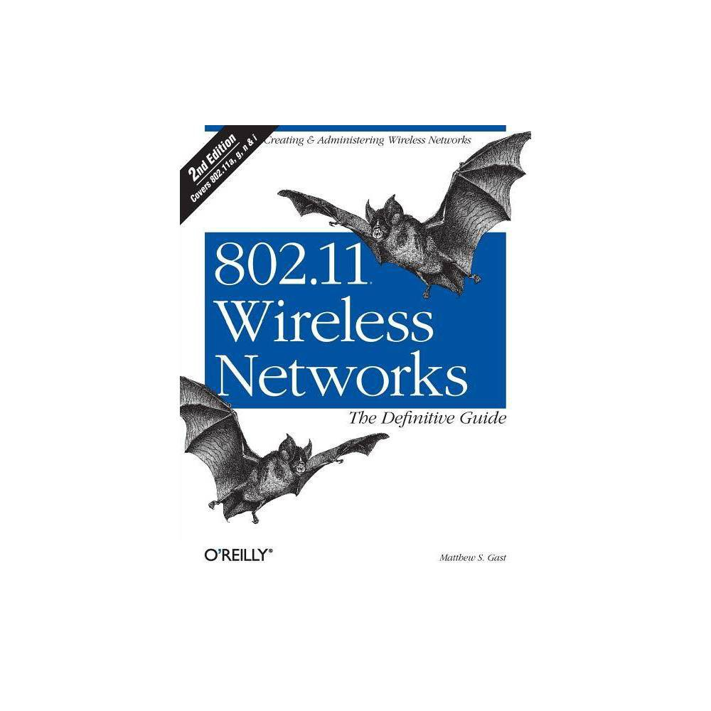 802.11 Wireless Networks: The Definitive Guide - 2 Edition by Matthew S Gast (Paperback) As we all know by now, wireless networks offer many advantages over fixed (or wired) networks. Foremost on that list is mobility, since going wireless frees you from the tether of an Ethernet cable at a desk. But that's just the tip of the cable-free iceberg. Wireless networks are also more flexible, faster and easier for you to use, and more affordable to deploy and maintain. The de facto standard for wireless networking is the 802.11 protocol, which includes Wi-Fi (the wireless standard known as 802.11b) and its faster cousin, 802.11g. With easy-to-install 802.11 network hardware available everywhere you turn, the choice seems simple, and many people dive into wireless computing with less thought and planning than they'd give to a wired network. But it's wise to be familiar with both the capabilities and risks associated with the 802.11 protocols. And 802.11 Wireless Networks: The Definitive Guide, 2nd Edition is the perfect place to start. This updated edition covers everything you'll ever need to know about wireless technology. Designed with the system administrator or serious home user in mind, it's a no-nonsense guide for setting up 802.11 on Windows and Linux. Among the wide range of topics covered are discussions on: deployment considerations network monitoring and performance tuning wireless security issues how to use and select access points network monitoring essentials wireless card configuration security issues unique to wireless networks With wireless technology, the advantages to its users are indeed plentiful. Companies no longer have to deal with the hassle and expense of wiring buildings, and households with several computers can avoid fights over who's online. And now, with 802.11 Wireless Networks: The Definitive Guide, 2nd Edition, you can integrate wireless technology into your current infrastructure with the utmost confidence.