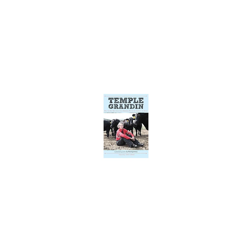 Temple Grandin : How the Girl Who Loved Cows Embraced Autism and Changed the World (Hardcover) (Sy