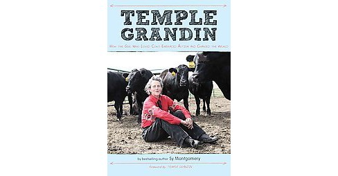 Temple Grandin : How the Girl Who Loved Cows Embraced Autism and Changed the World (Hardcover) (Sy - image 1 of 1