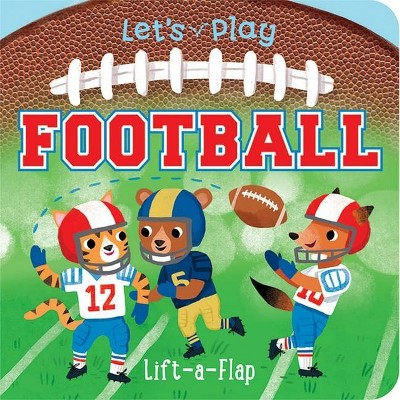 Let's Play Football - (Chunky Lift-A-Flap Board Book)by Ginger Swift (Board Book)