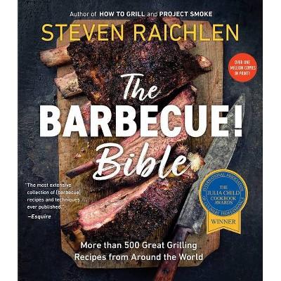 The Barbecue! Bible - (Steven Raichlen Barbecue Bible Cookbooks)by Steven Raichlen (Paperback)