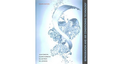 Refrigeration and Air Conditioning Technology (Hardcover) (John A. Tomczyk & Eugene Silberstein & - image 1 of 1
