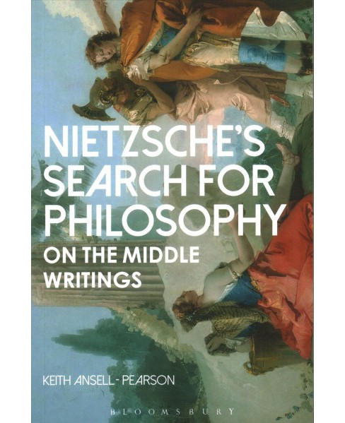 Nietzsche's Search for Philosophy : On the Middle Writings -  by Keith Ansell-Pearson (Paperback) - image 1 of 1