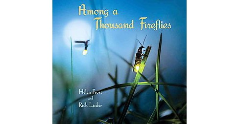 Among a Thousand Fireflies (School And Library) (Helen Frost) - image 1 of 1