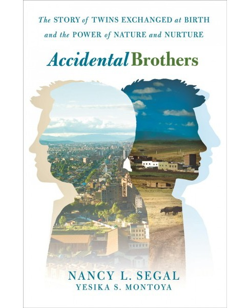 Accidental Brothers : The Story of Twins Exchanged at Birth and the Power of Nature and Nurture - image 1 of 1