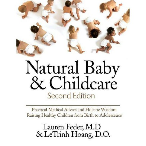 Natural Baby and Childcare, Second Edition - by  Lauren Feder & Letrinh Hoang (Paperback) - image 1 of 1