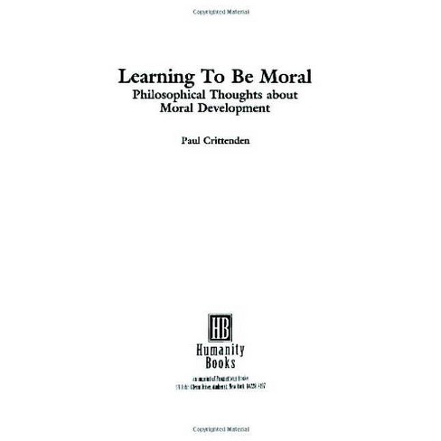 Learning to Be Moral - by  Paul Crittenden (Paperback) - image 1 of 1
