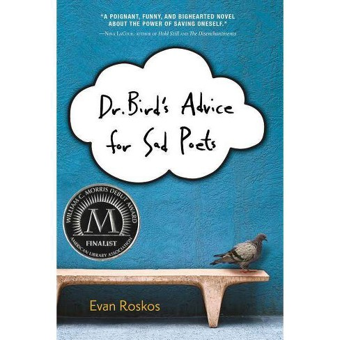 Dr. Bird's Advice for Sad Poets - by  Evan Roskos (Hardcover) - image 1 of 1