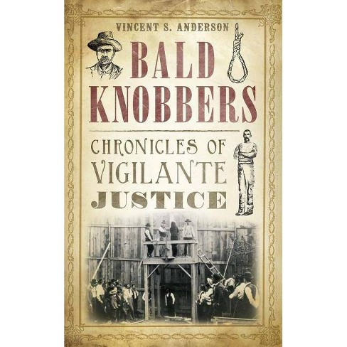 Bald Knobbers - by  Vincent S Anderson (Hardcover) - image 1 of 1