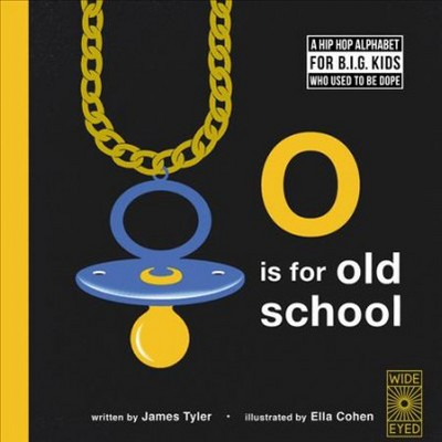 O Is for Old School - by James Tyler (Hardcover)