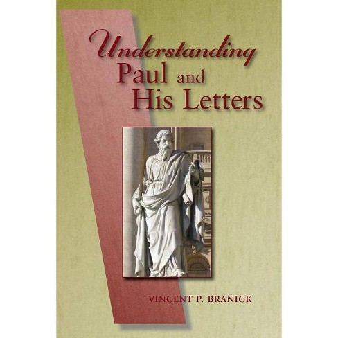 Understanding Paul and His Letters - by  Vincent P Branick (Paperback) - image 1 of 1