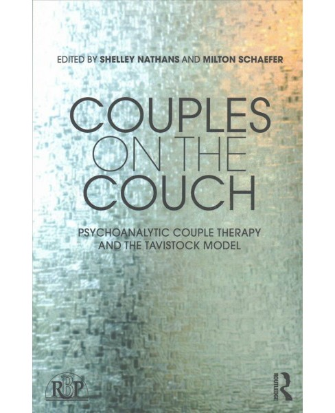 Couples on the Couch : Psychoanalytic Couple Psychotherapy and the Tavistock Model -  (Paperback) - image 1 of 1