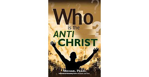 Who Is the Antichrist? (Paperback) (Michael Pearl) - image 1 of 1