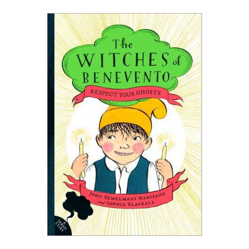 Respect Your Ghosts -  (Witches of Benevento) by John Bemelmans Marciano (Hardcover) - image 1 of 1