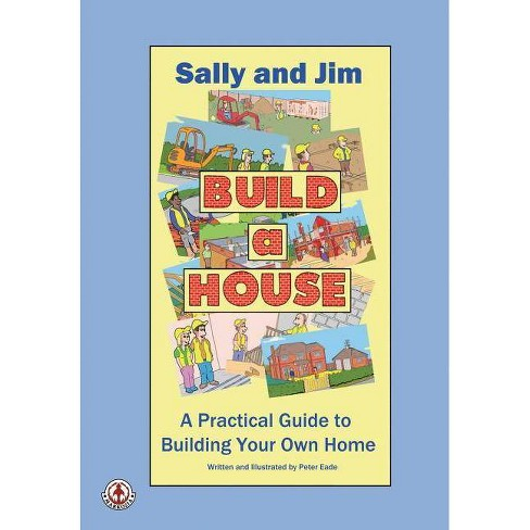 Sally and Jim Build a House - by  Peter Eade (Paperback) - image 1 of 1